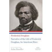 Narrative of the Life of Frederick Douglass, an American Slave: (Library of America Paperback Classic), Paperback