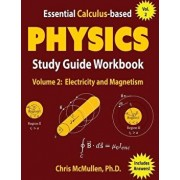 Essential Calculus-Based Physics Study Guide Workbook: Electricity and Magnetism, Paperback/Chris McMullen
