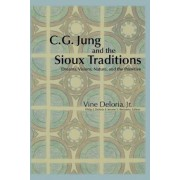 C.G. Jung and the Sioux Traditions: Dreams, Visions, Nature and the Primitive, Paperback