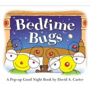 Bedtime Bugs: A Pop-Up Good Night Book by David A. Carter, Hardcover