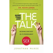 More Than Just the Talk. Becoming Your Kids' Go-To Person About Sex, Paperback/Jonathan McKee