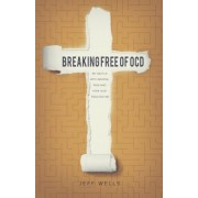 Breaking Free of OCD: My Battle with Mental Pain and How God Rescued Me, Paperback