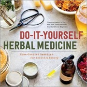 Do-It-Yourself Herbal Medicine: Home-Crafted Remedies for Health and Beauty, Paperback/Sonoma Press