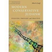 Modern Conservative Judaism: Evolving Thought and Practice, Paperback/Elliot N. Dorff