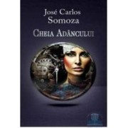 Cheia adancului - Jose Carlos Somoza