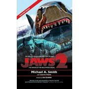 Jaws 2: The Making of the Hollywood Sequel: Updated and Expanded Edition (hardback), Hardcover/Michael A. Smith
