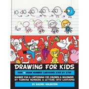Drawing for Kids How to Draw Number Cartoons Step by Step: Number Fun & Cartooning for Children & Beginners by Turning Numbers & Letters Into Cartoons, Paperback/Rachel a. Goldstein