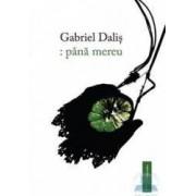 pana mereu - Gabriel Dalis