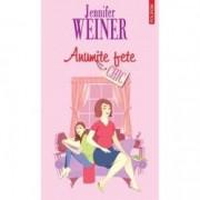 Anumite fete - Jennifer Weiner