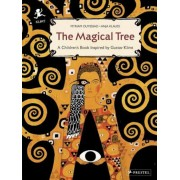 The Magical Tree: A Children's Book Inspired by Gustav Klimt, Hardcover