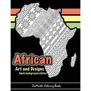 African Art and Designs: black background edition: Adult coloring book full of artwork and designs inspired by Africa, Paperback/Zenmaster Coloring Books