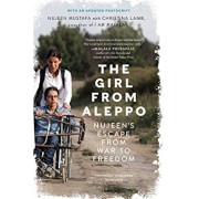 The Girl from Aleppo: Nujeen's Escape from War to Freedom, Paperback/Nujeen Mustafa