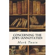Concerning the Jews (Annotated), Paperback/Mark Twain