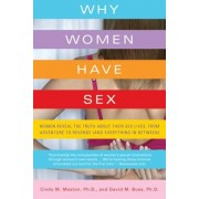 Why Women Have Sex: Women Reveal the Truth about Their Sex Lives, from Adventure to Revenge (and Everything in Between), Paperback