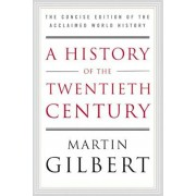 A History of the Twentieth Century: The Concise Edition of the Acclaimed World History, Paperback