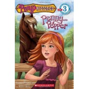 Scholastic Reader Level 3: Pony Mysteries #1: Penny and Pepper by Jeanne Betancourt