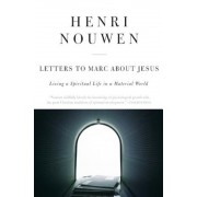 Letters to Marc about Jesus: Living a Spiritual Life in a Material World, Paperback