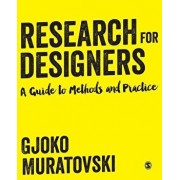 Research for Designers: A Guide to Methods and Practice, Paperback/Gjoko Muratovski