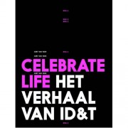 Celebrate Life het verhaal van ID&T deel 2 - Gert van Veen