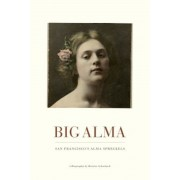 Big Alma: San Francisco's Alma Spreckels, Paperback