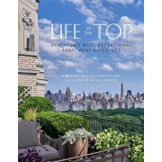 Life at the Top: New York's Exceptional Apartment Buildings, Hardcover