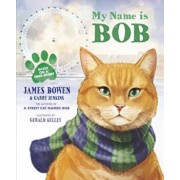 My Name is Bob, Paperback/James Bowen