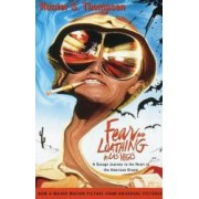 Fear and Loathing in Las Vegas A Savage Journey to the Heart of the American Dream