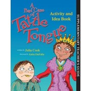 A Bad Case of Tattle Tongue Activity and Idea Book, Paperback/Julia Cook
