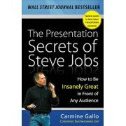 The Presentation Secrets of Steve Jobs: How to Be Insanely Great in Front of Any Audience, Hardcover