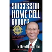 Successful Home Cell Groups, Paperback/David Yonggi Cho