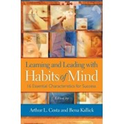 Learning and Leading with Habits of Mind: 16 Essential Characteristics for Success, Paperback/Arthur L. Costa