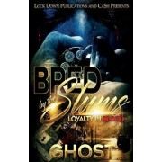 Bred by the Slums: Loyalty in Blood, Paperback/Ghost