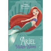 Disney Princess Beginnings: Ariel Makes Waves (Disney Princess)