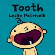 Tooth, Hardcover/Leslie Patricelli