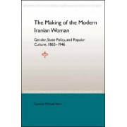 Unknown The Making Of The Mobern Iranian Woman - Boek