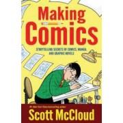 Making Comics Storytelling Secrets of Comics Manga and Graphic Novels