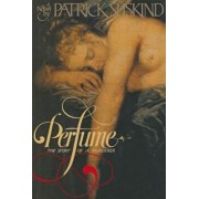 Perfume: The Story of a Murderer, Hardcover/Patrick Suskind