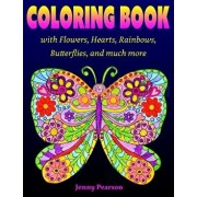 Coloring Book with Flowers, Hearts, Rainbows, Butterflies, and Much More: For All Ages from Tweens to Adults, Paperback/Jenny Pearson