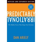 Predictably Irrational: The Hidden Forces That Shape Our Decisions, Hardcover