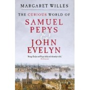 Curious World of Samuel Pepys and John Evelyn, Paperback
