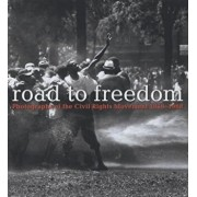 Road to Freedom: Photographs of the Civil Rights Movement, 1956-1968, Hardcover/Julian Cox