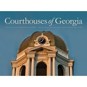 Courthouses of Georgia, Hardcover/George Justice