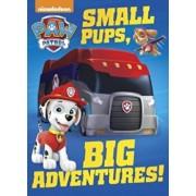 Small Pups, Big Adventures! (Paw Patrol), Hardcover/Random House