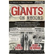 Giants on Record: America's Hidden History, Secrets in the Mounds and the Smithsonian Files, Paperback/Jim Vieira