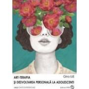Art-terapia si dezvoltarea personala la adolescenti - Gina Ilie