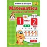 Matematica pentru cei mici 5-7 ani Scriem si stergem