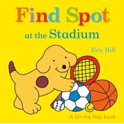 Find Spot at the Stadium, Hardcover/Eric Hill