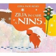 Ziua in care a nins - Ezra Jack Keats