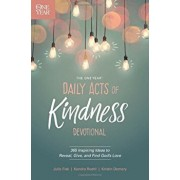 The One Year Daily Acts of Kindness Devotional: 365 Inspiring Ideas to Reveal, Give, and Find God's Love, Paperback/Kristin Demery
