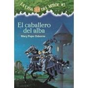 El Caballero del Alba = Knight at Dawn, Paperback/Mary Pope Osborne